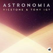 Astronomia - Vicetone & Tony Igy