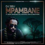 DJ Sbu  - Mpambane ft. Gesh, Bongane Sax, Mapiano, Papa & Drum Pope