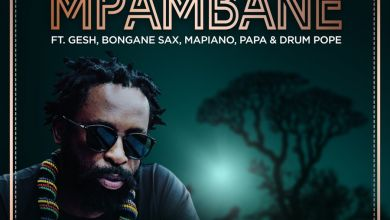 DJ Sbu » Mpambane (feat. Gesh, Bongane Sax, Mapiano, Papa & Drum Pope) »