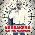 Dr Moruti  – Nkabakena ft. Theo Kgosinkwe