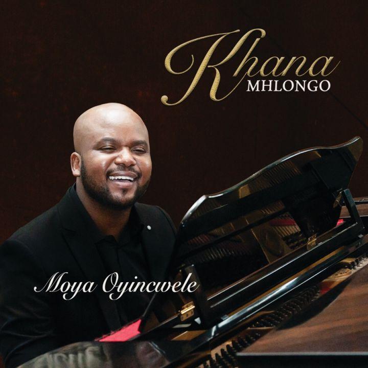 Khana Mhlongo » Moya Oyincwele