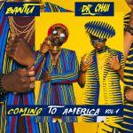 Bantu & Dr. Chaii – Coming to America, Vol. 1 – EP