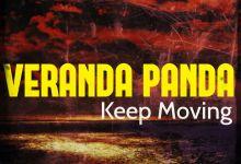 Photo of Veranda Panda – Keep Moving