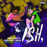 Ganja Beatz  – ISH (feat. Costa Titch & Fonzo)