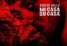 Photo of Korede Bello  – Mi Casa Su