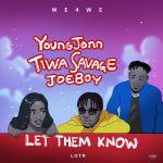 Young Jonn, Tiwa Savage & Joeboy – Let Them Know