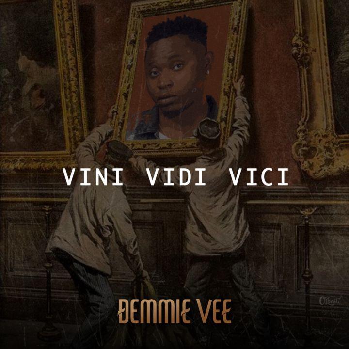 Demmie Vee » Vini Vidi Vici »