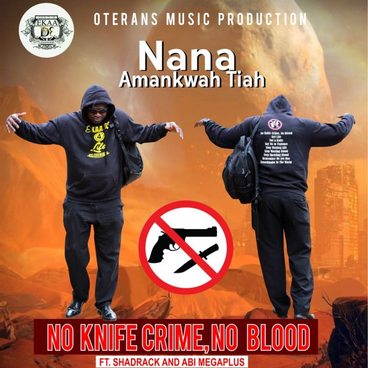 Nana Amankwah Tiah » No Knife Crime Blood (feat. Shadrack & Abi Megaplus) »