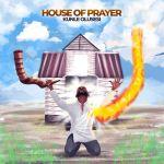 Kunle Olusesi  – House of Prayer