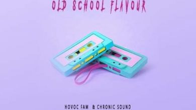 Havoc Fam & Chronic Sound » Old School Flavour »