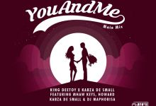 Kabza De Small x King Deetoy  - You And Me (Main Mix) [feat. Mhaw Keys, Howard & DJ Maphorisa]  - - Single (feat. Maphorisa)