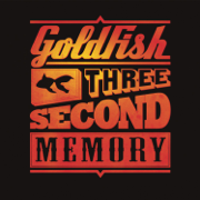 Three Second Memory - GoldFish