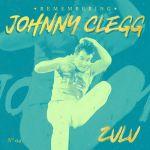 Johnny Clegg – Remembering Johnny Clegg: Zulu (Remastered) [ft. Juluka & Savuka]