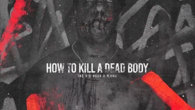 Photo of The Big Hash & 808x – How To Kill A Dead Body Ft. Flvme (J Molley Diss)