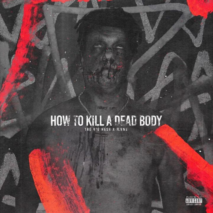 The Big Hash & 808x – How To Kill A Dead Body Ft. Flvme (J Molley Diss) Image