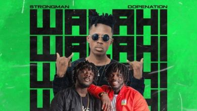Strongman – Walahi ft. DopeNation