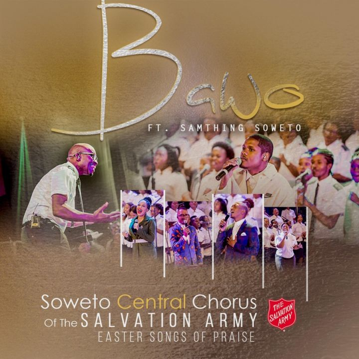 """Soweto Central Chorus Of The Salvation Army Features Samthing Soweto On """"Bawo"""" Live"""