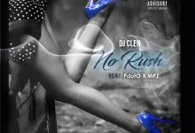 """Photo of DJ Clen Features Pdot O & MPJ On """"No Rush"""""""