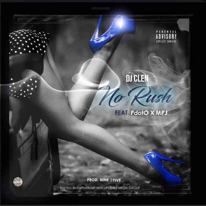 "DJ Clen Features Pdot O & MPJ On ""No Rush"" Image"