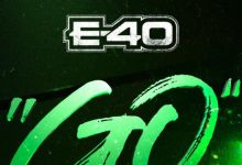 """E-40 drops energetic new joint """"Go"""""""