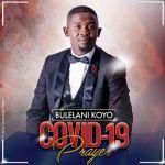 Bulelani Koyo - Covid 19 Prayer