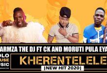 Charmza The Dj - Kherentelele ft. CK x Moruti Pula Eyana