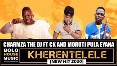 Photo of Charmza The Dj – Kherentelele ft. CK x Moruti Pula Eyana