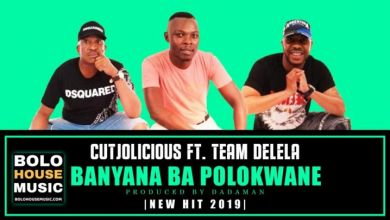 Photo of Cutjolicious – Bana Ba Polokwane ft. Team Delela