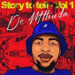De Mthuda – Story To Tell EP (Vol. 1)