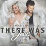 "Demi Lee Moore & Riaan Benade Praises On ""There Was Jesus"""