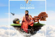 Photo of DJ Sox Drops Dreaming Feat. Dr Senzo, C Sharp And Argento Dust