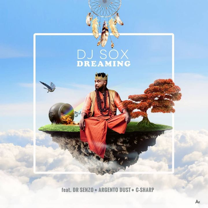 DJ Sox Drops Dreaming Feat. Dr Senzo, C Sharp And Argento Dust