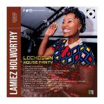 Lamiez Holworthy – Lockdown Houseparty Mix