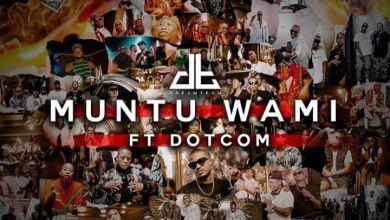 Photo of DreamTeam – Muntu Wami ft. Dotcom