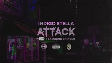Photo of Indigo Stella – ATTACK Freestyle Ft. LNLYBOY