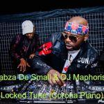 Kabza De Small x DJ Maphorisa – Locked Tune (Corona Piano)