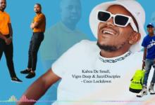 Photo of Kabza De Small x Vigro Deep x JazziDisciples – Coco Lockdown