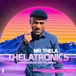 Mr Thela – Theletronics Vol.8 (Appreciation Mix 50k Followers)