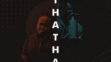 Heavy K – Thatha ft. Mbuso Khoza