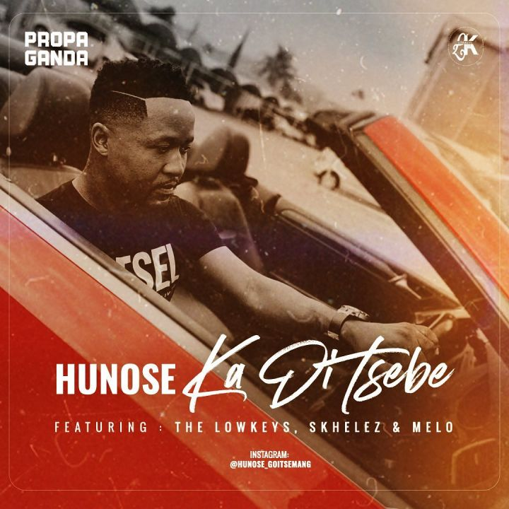 Hunose – Ka Di Tsebe Ft. The Lowkeys x Skhelez x Melo
