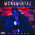 J-Smash Dishes New EP 'MONUMENTAL'