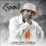 Jakarumba – Egoli ft. Professor, Mr Luu & MSK