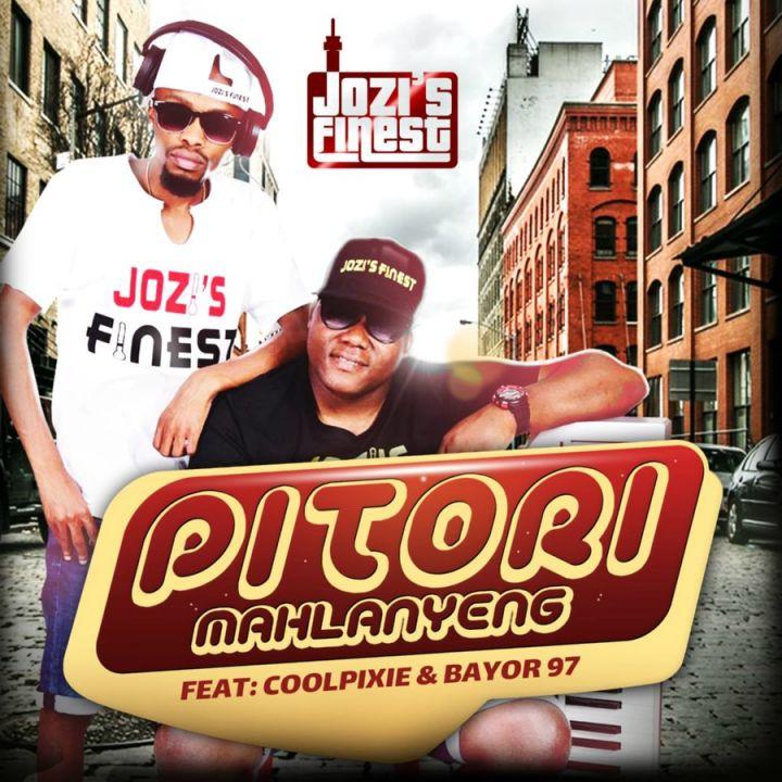 Jozi's Finest – Pitori Mahlanyeng (Remix) Ft. Unlimited Soul x CoolPixie x Bayor97