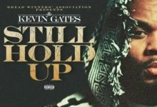 "Photo of Kevin Gates Releases Self-Motivating ""Still Hold Up"""