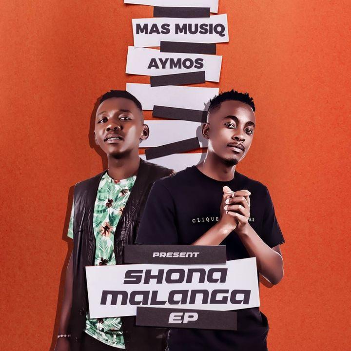 Mas Musiq & Aymos – ShonaMalanga EP