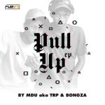 Mdu aka TRP & Bongza – PullUp EP