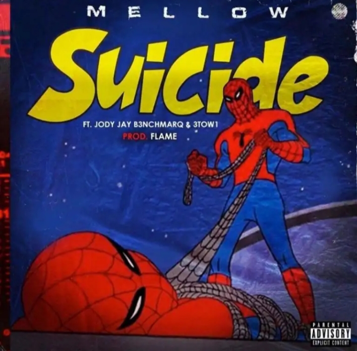 Mellow – Suicide Ft. Jody Jay x 3Two1