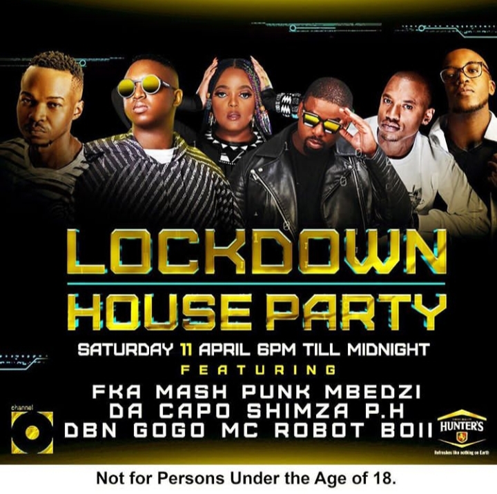 Next Channel O Lockdown House Party Features FKA Mash,  Punk Mbedzi,  Da Capo,  Shimza,  DBN Gogo &  PH