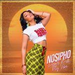 Nosipho – Don't Kill My Vibe