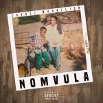 ShabZi Madallion – Nomvula Album